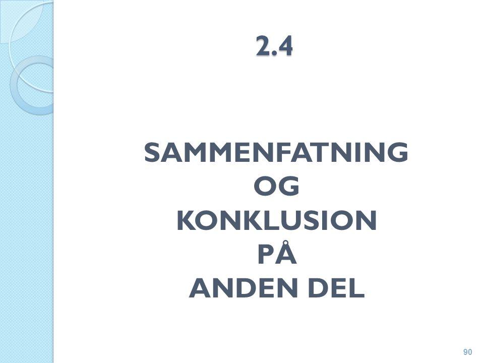 2.4 SAMMENFATNING OG KONKLUSION PÅ ANDEN DEL 90