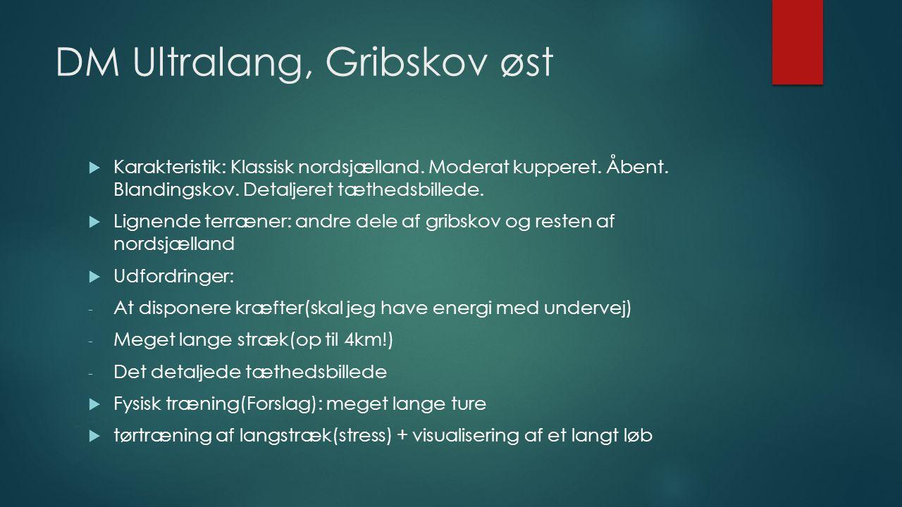 DM Ultralang, Gribskov øst  Karakteristik: Klassisk nordsjælland.