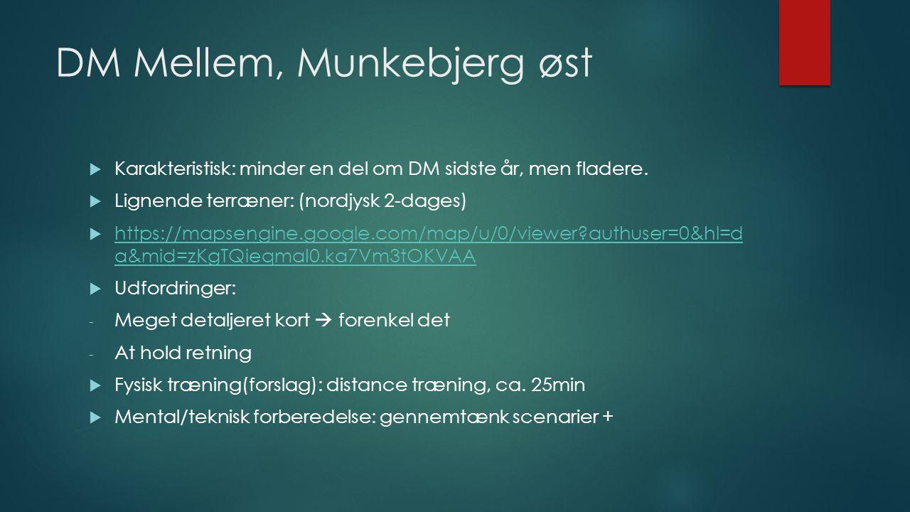 DM Mellem, Munkebjerg øst  Karakteristisk: minder en del om DM sidste år, men fladere.