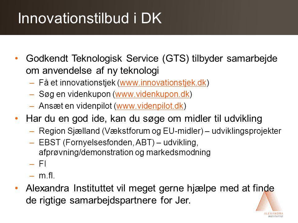 Click to edit Master title style Innovationstilbud i DK Godkendt Teknologisk Service (GTS) tilbyder samarbejde om anvendelse af ny teknologi –Få et innovationstjek (www.innovationstjek.dk)www.innovationstjek.dk –Søg en videnkupon (www.videnkupon.dk)www.videnkupon.dk –Ansæt en videnpilot (www.videnpilot.dk)www.videnpilot.dk Har du en god ide, kan du søge om midler til udvikling –Region Sjælland (Vækstforum og EU-midler) – udviklingsprojekter –EBST (Fornyelsesfonden, ABT) – udvikling, afprøvning/demonstration og markedsmodning –FI –m.fl.