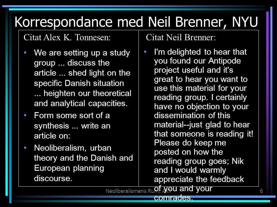 Neoliberalismens Rum; AKT6 Korrespondance med Neil Brenner, NYU We are setting up a study group...