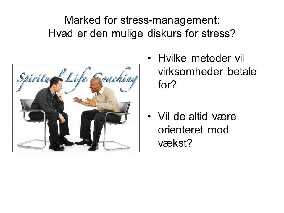 Marked for stress-management: Hvad er den mulige diskurs for stress.