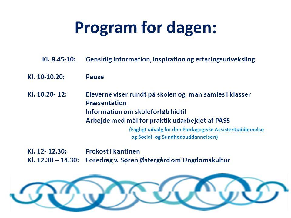 Program for dagen: Kl. 8.45-10: Gensidig information, inspiration og erfaringsudveksling Kl.