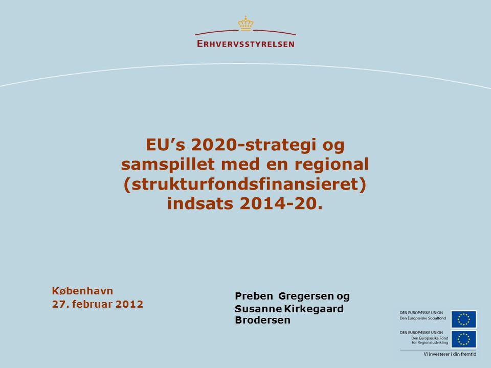 EU's 2020-strategi og samspillet med en regional (strukturfondsfinansieret) indsats 2014-20.