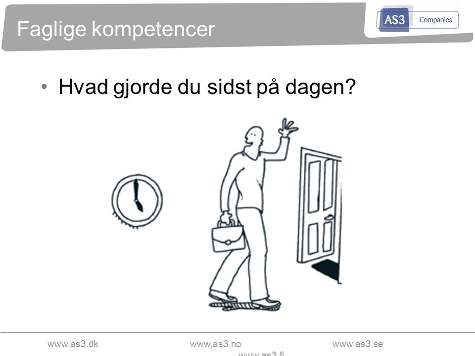 www.as3.dkwww.as3.nowww.as3.se www.as3.fi Faglige kompetencer Hvad gjorde du sidst på dagen