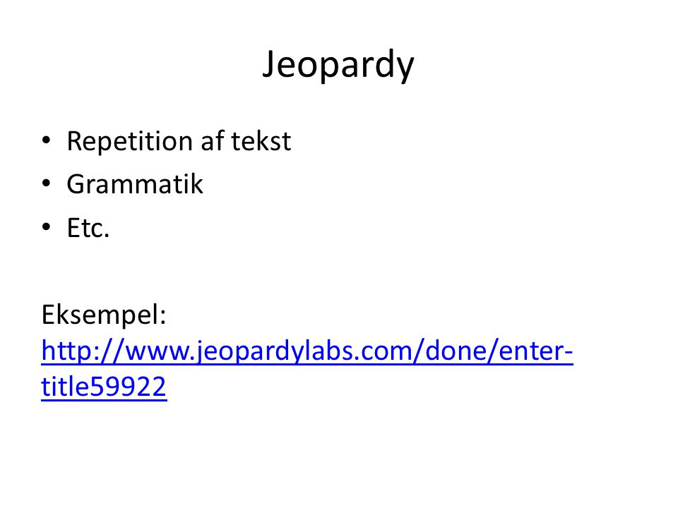 Jeopardy Repetition af tekst Grammatik Etc.