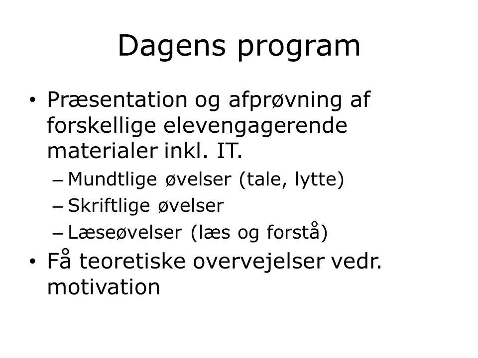 Dagens program Præsentation og afprøvning af forskellige elevengagerende materialer inkl.