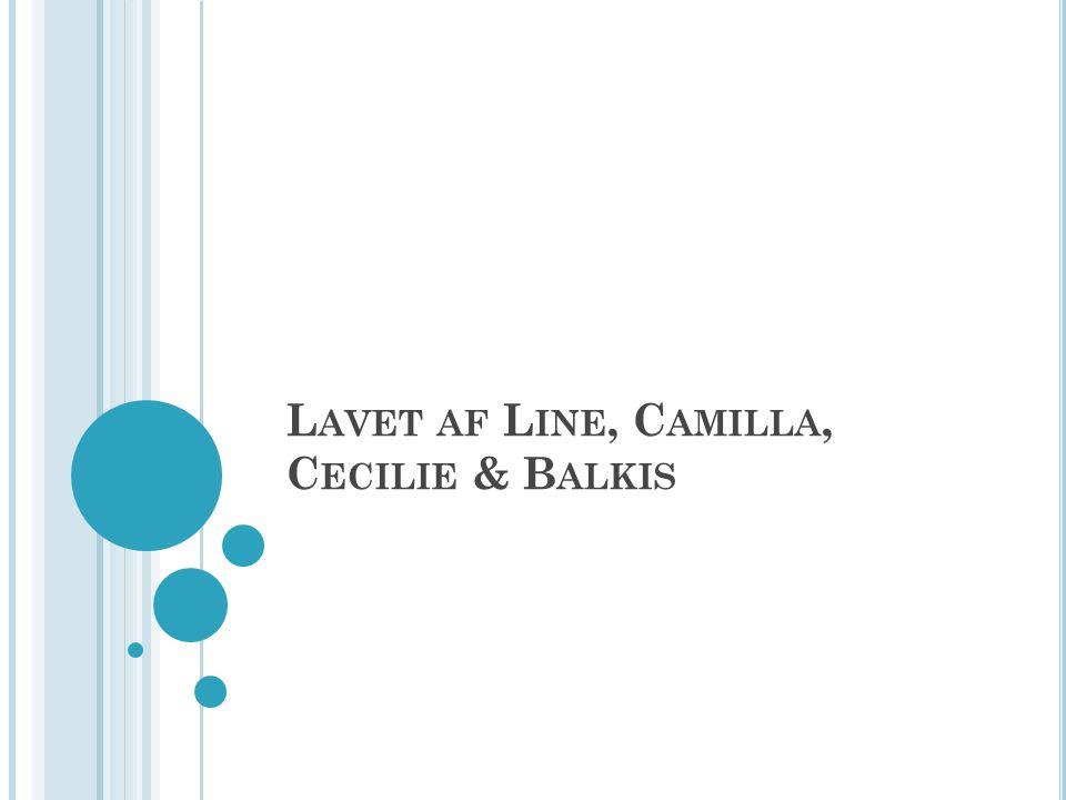 L AVET AF L INE, C AMILLA, C ECILIE & B ALKIS