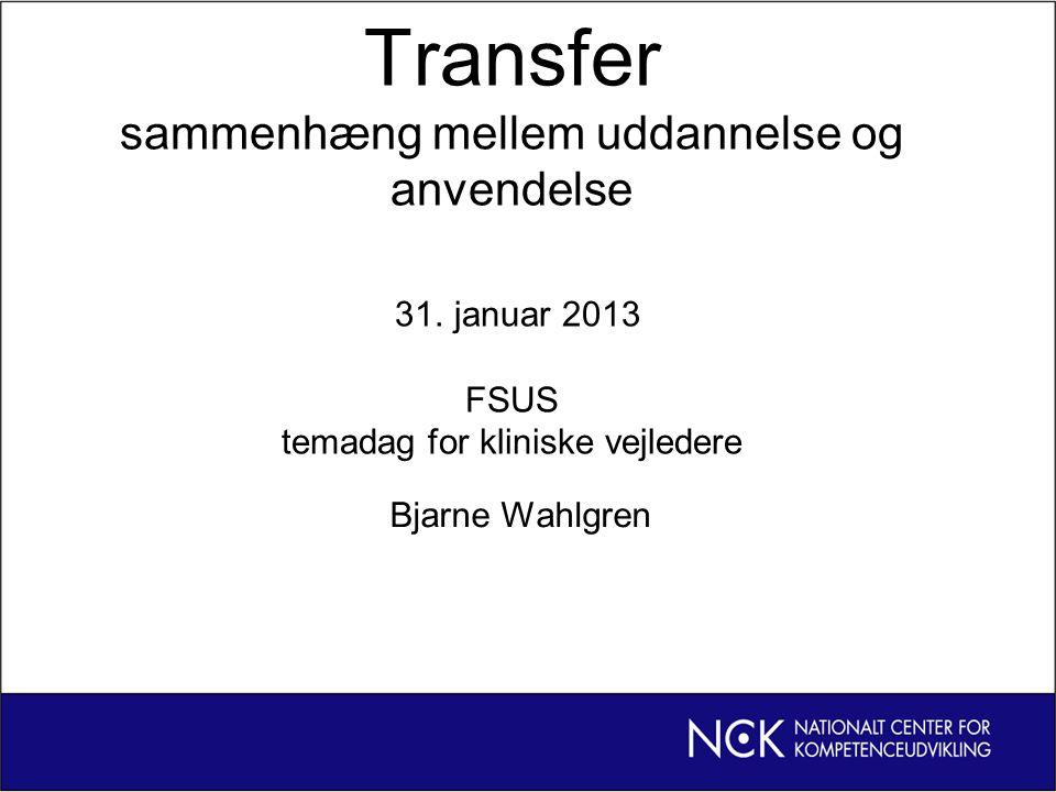 Transfer sammenhæng mellem uddannelse og anvendelse 31.