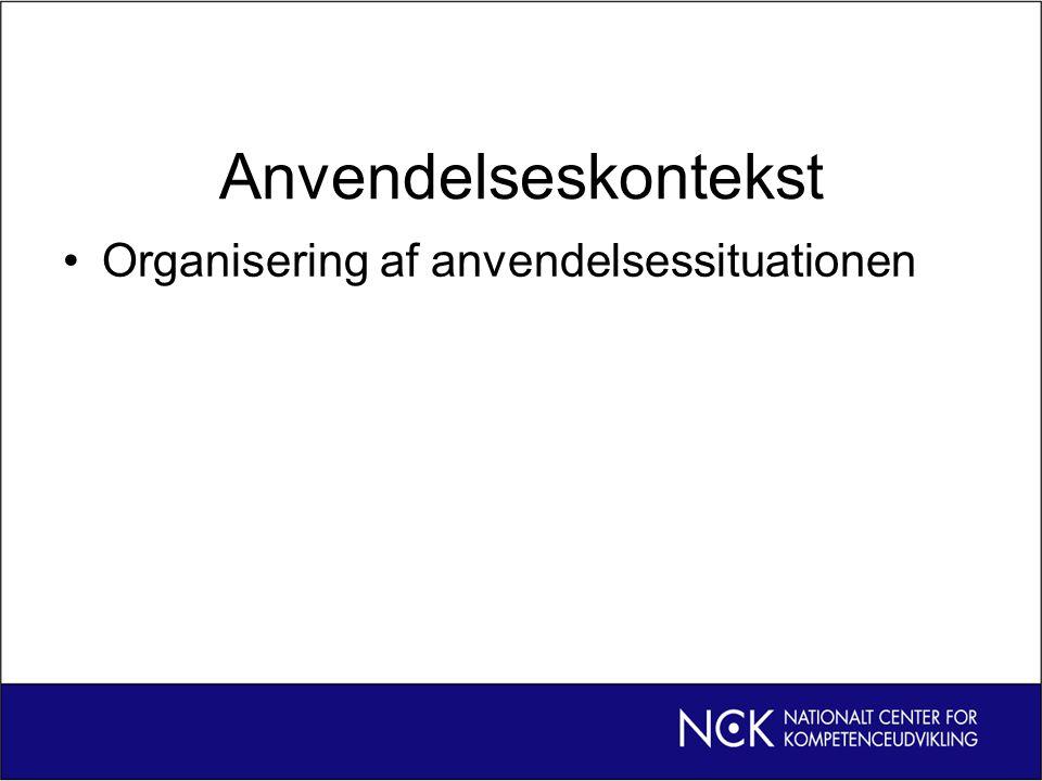 Anvendelseskontekst Organisering af anvendelsessituationen