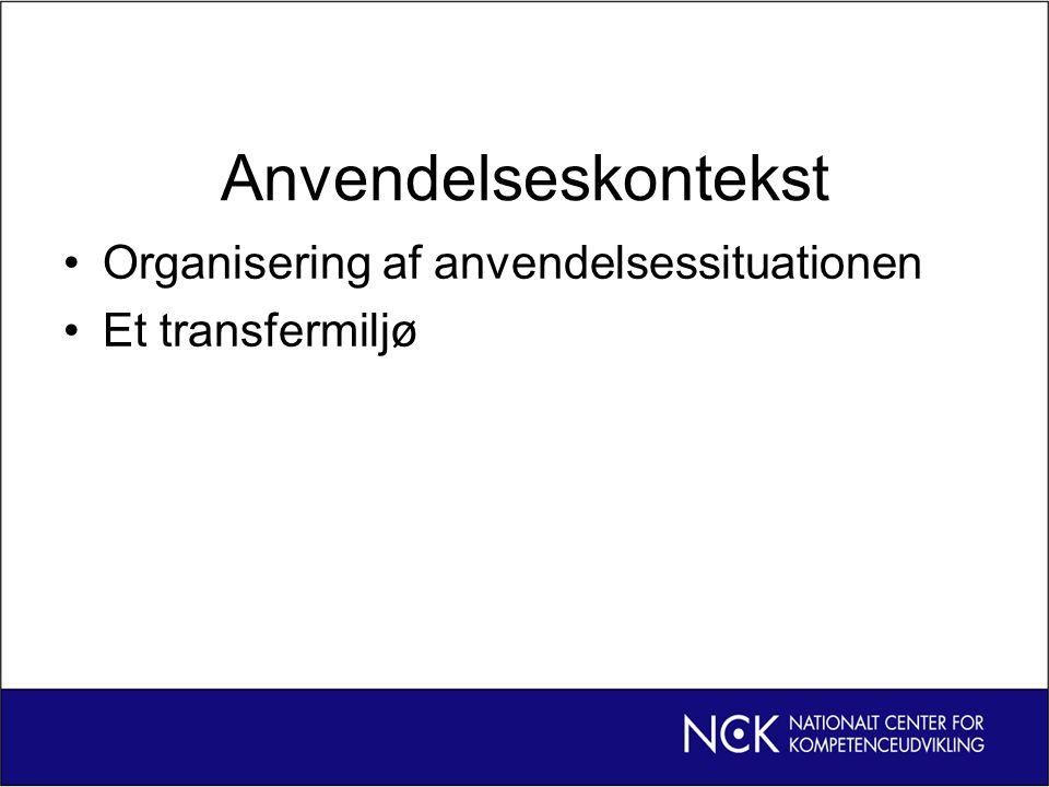 Anvendelseskontekst Organisering af anvendelsessituationen Et transfermiljø