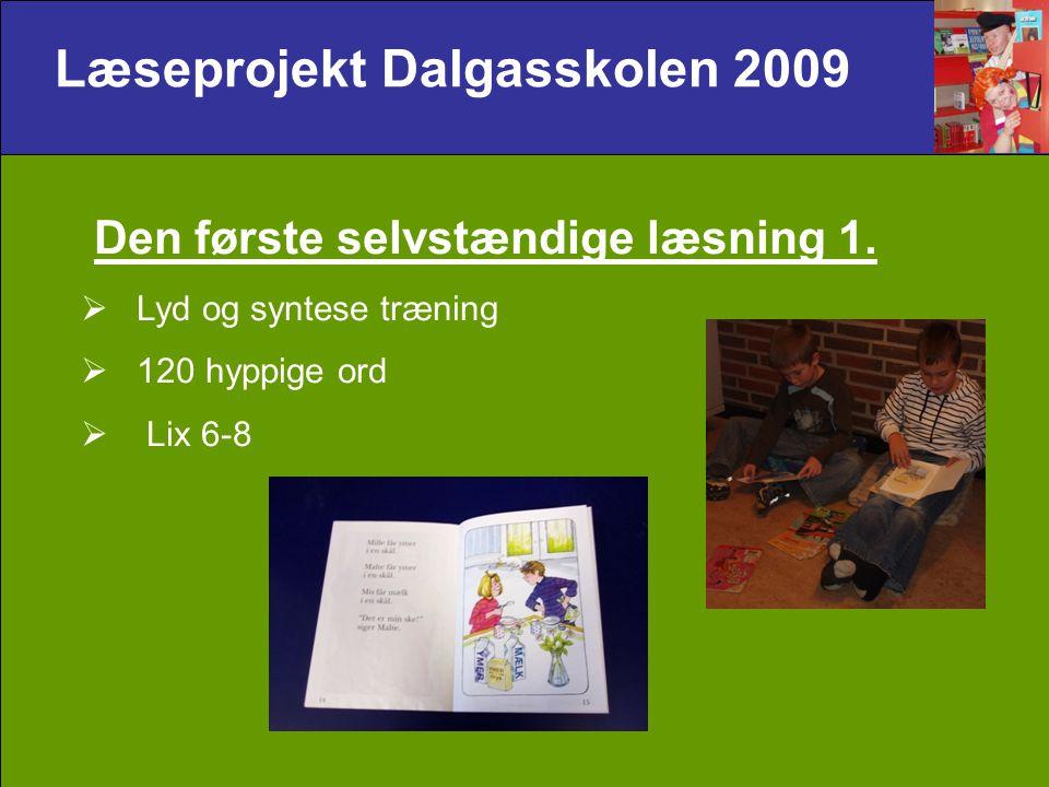 Læseprojekt Dalgasskolen 2009 Den første selvstændige læsning 1.
