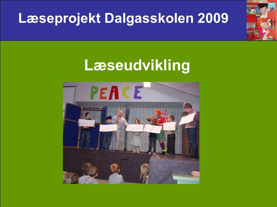 Læseprojekt Dalgasskolen 2009 Læseudvikling