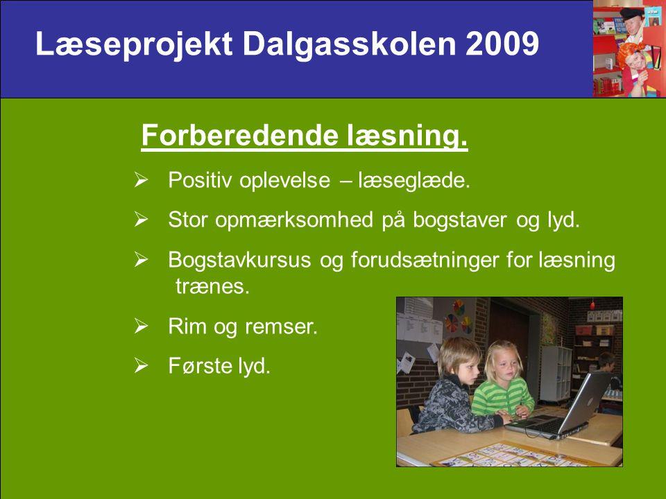 Læseprojekt Dalgasskolen 2009 Forberedende læsning.