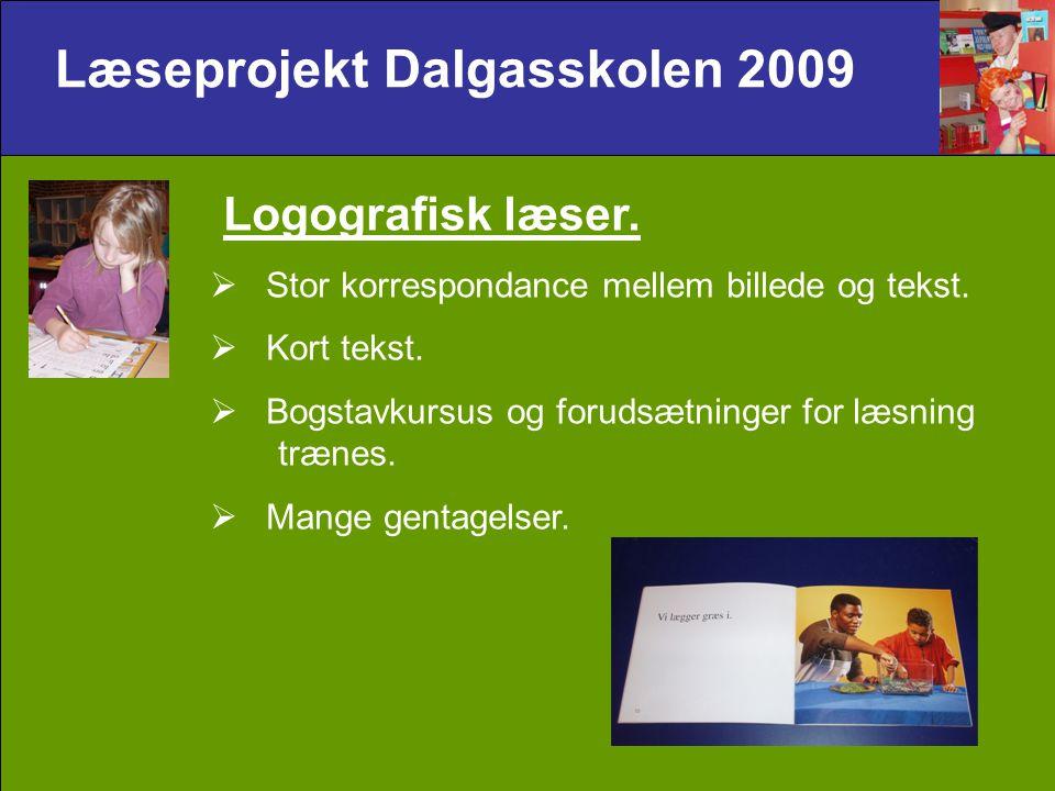 Læseprojekt Dalgasskolen 2009 Logografisk læser.  Stor korrespondance mellem billede og tekst.