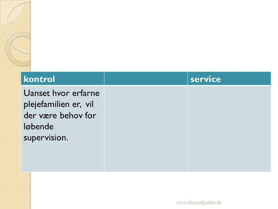 kontrolservice Uanset hvor erfarne plejefamilien er, vil der være behov for løbende supervision.