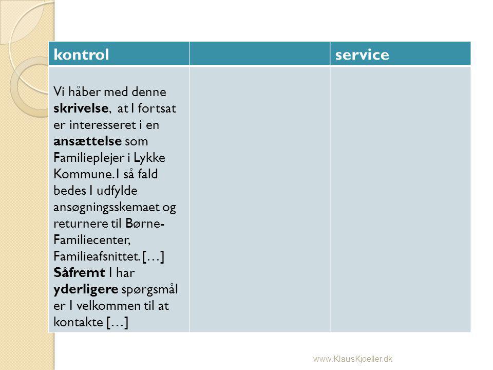 kontrolservice Vi håber med denne skrivelse, at I fortsat er interesseret i en ansættelse som Familieplejer i Lykke Kommune.