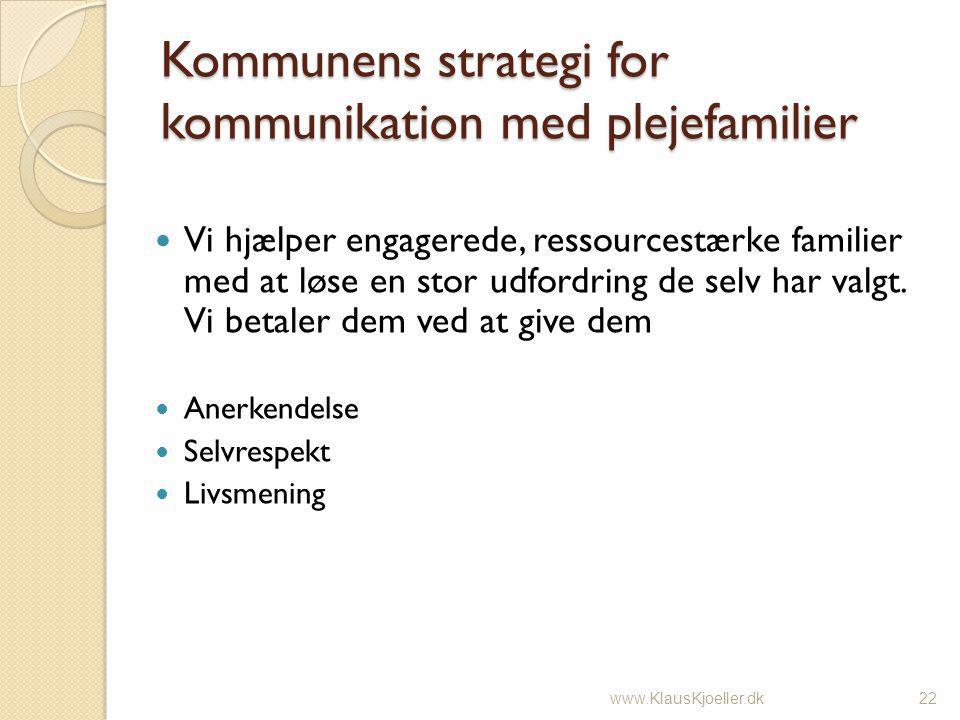Kommunens strategi for kommunikation med plejefamilier Vi hjælper engagerede, ressourcestærke familier med at løse en stor udfordring de selv har valgt.