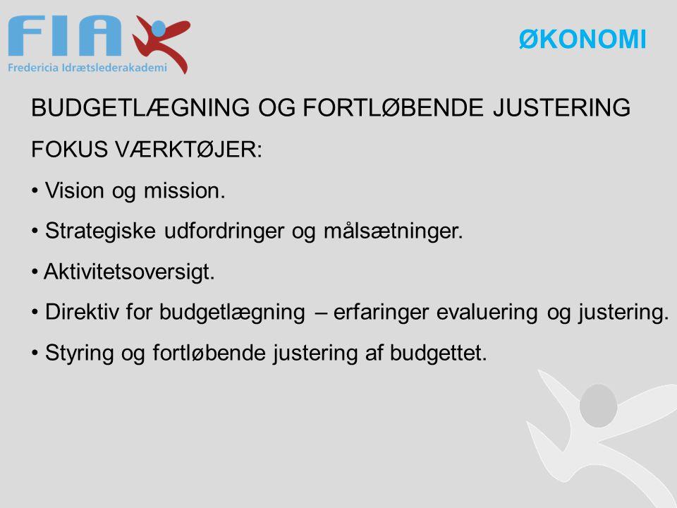 BUDGETLÆGNING OG FORTLØBENDE JUSTERING FOKUS VÆRKTØJER: Vision og mission.