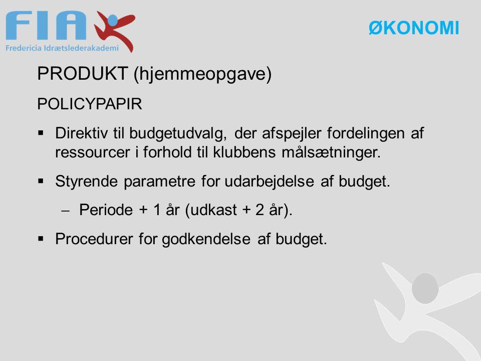 PRODUKT (hjemmeopgave) POLICYPAPIR  Direktiv til budgetudvalg, der afspejler fordelingen af ressourcer i forhold til klubbens målsætninger.