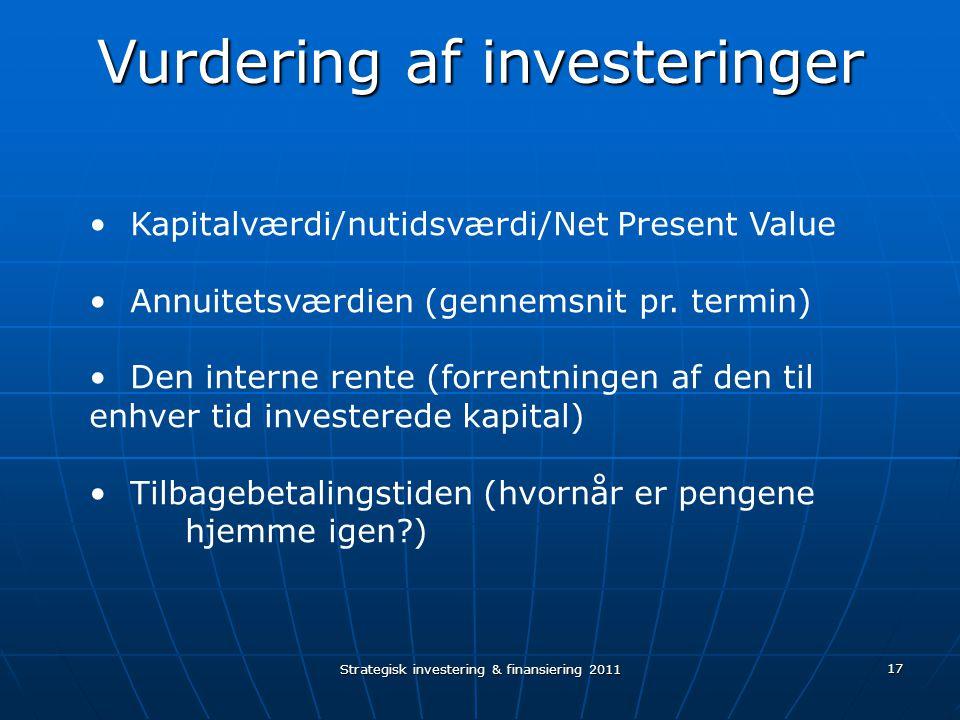 17 Kapitalværdi/nutidsværdi/Net Present Value Annuitetsværdien (gennemsnit pr.