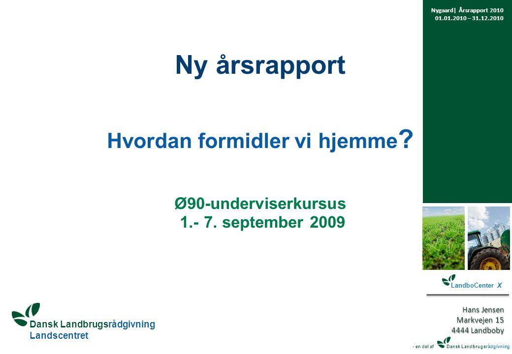 Dansk Landbrugsrådgivning Landscentret Ny årsrapport Hvordan formidler vi hjemme .