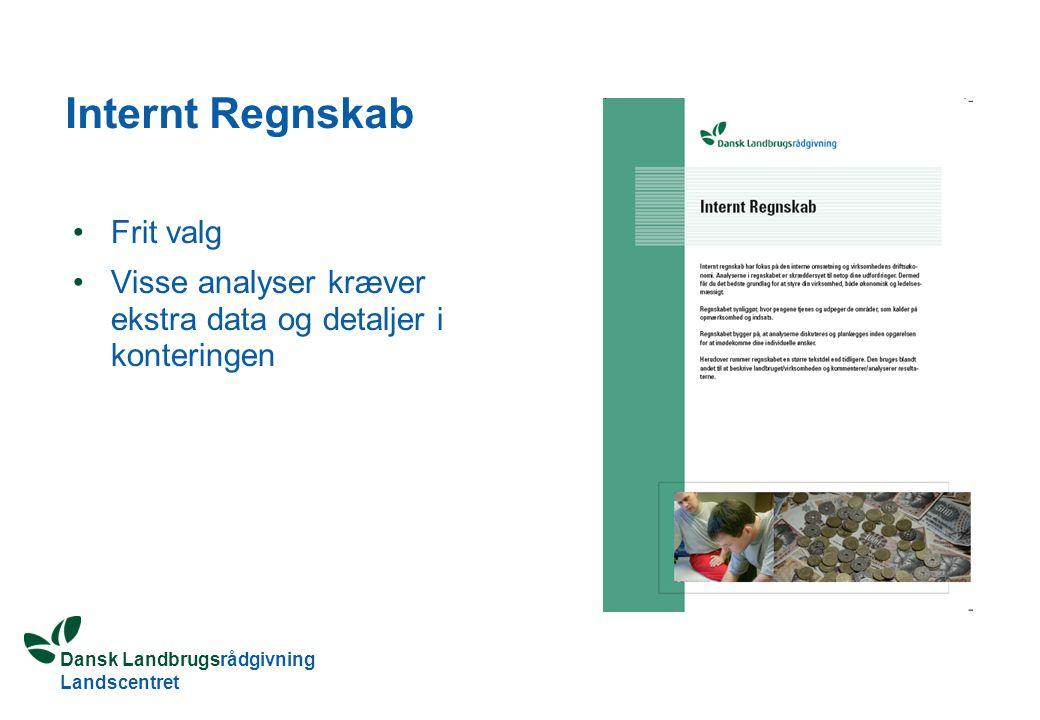Dansk Landbrugsrådgivning Landscentret Internt Regnskab Frit valg Visse analyser kræver ekstra data og detaljer i konteringen