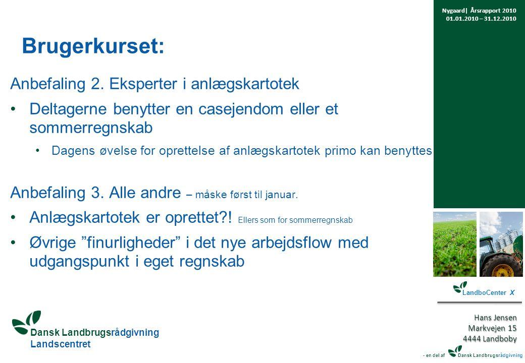 Dansk Landbrugsrådgivning Landscentret Brugerkurset: Anbefaling 2.