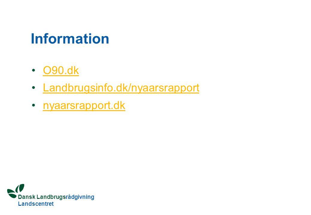 Dansk Landbrugsrådgivning Landscentret Information O90.dk Landbrugsinfo.dk/nyaarsrapport nyaarsrapport.dk