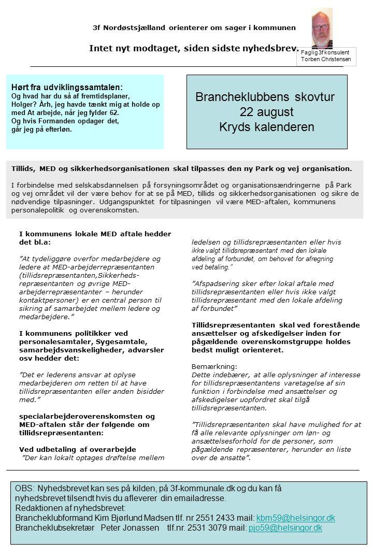 3f Nordøstsjælland orienterer om sager i kommunen Intet nyt modtaget, siden sidste nyhedsbrev.