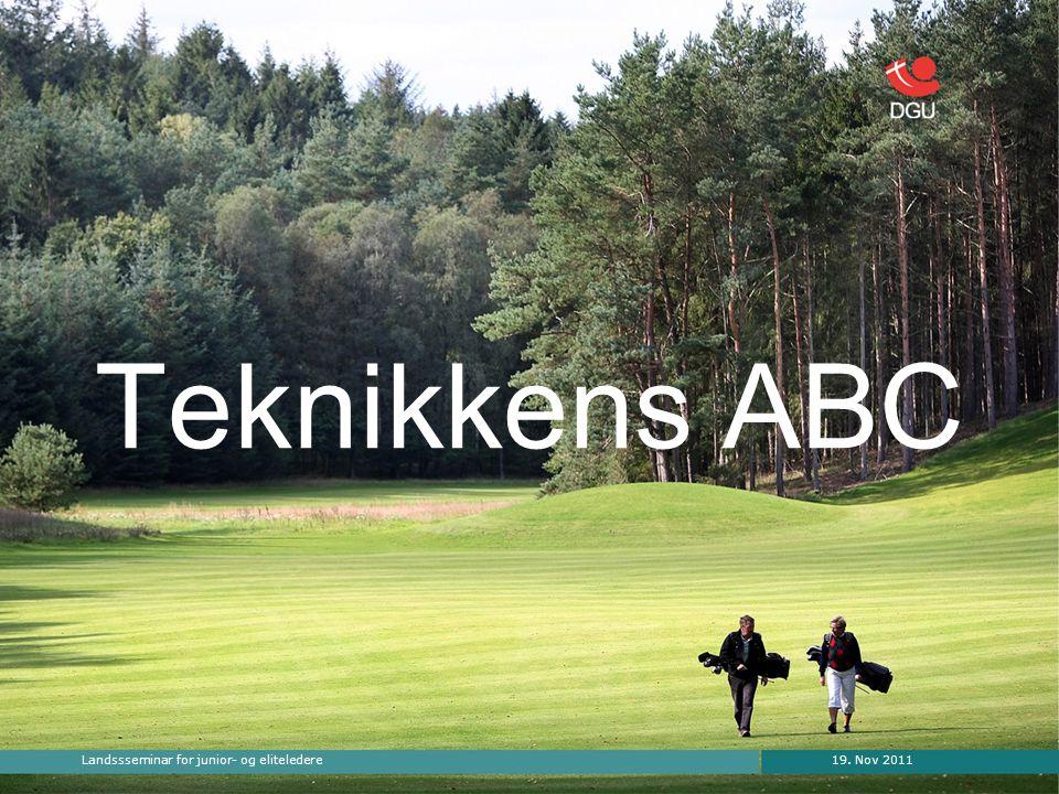 19. Nov 2011Landssseminar for junior- og eliteledere Teknikkens ABC