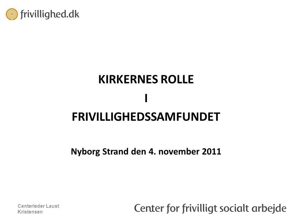 KIRKERNES ROLLE I FRIVILLIGHEDSSAMFUNDET Nyborg Strand den 4.