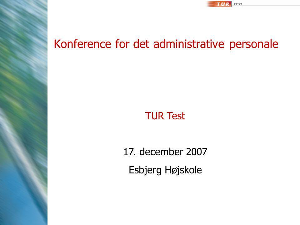 Konference for det administrative personale TUR Test 17. december 2007 Esbjerg Højskole