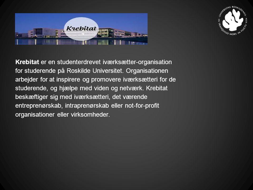 Krebitat er en studenterdrevet iværksætter-organisation for studerende på Roskilde Universitet.