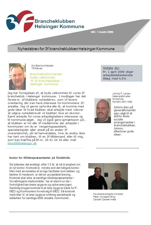 Brancheklubben Helsingør Kommune Nyhedsbrev for 3f brancheklubben Helsingør Kommune NR.