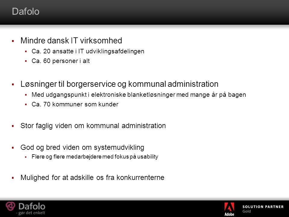 Dafolo  Mindre dansk IT virksomhed  Ca. 20 ansatte i IT udviklingsafdelingen  Ca.