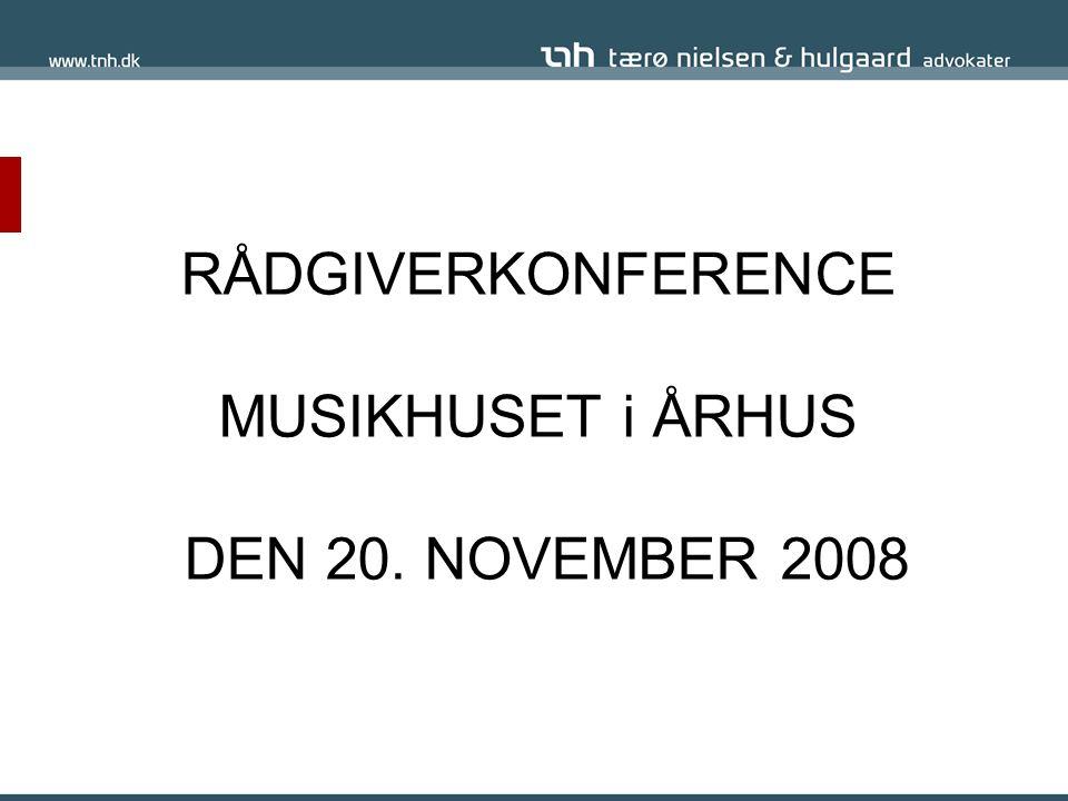 RÅDGIVERKONFERENCE MUSIKHUSET i ÅRHUS DEN 20. NOVEMBER 2008