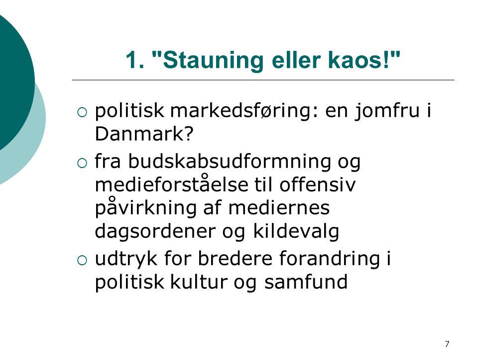 7 1. Stauning eller kaos!  politisk markedsføring: en jomfru i Danmark.