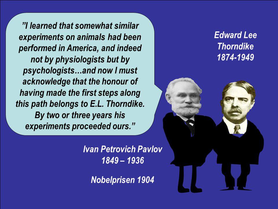 Edward Lee Thorndike 1874-1949 I was wrong! 1929 A ikke-A ikke-ikke-A Vejen ad hvilken (græsk: metode) er bygget ind i resultatet.