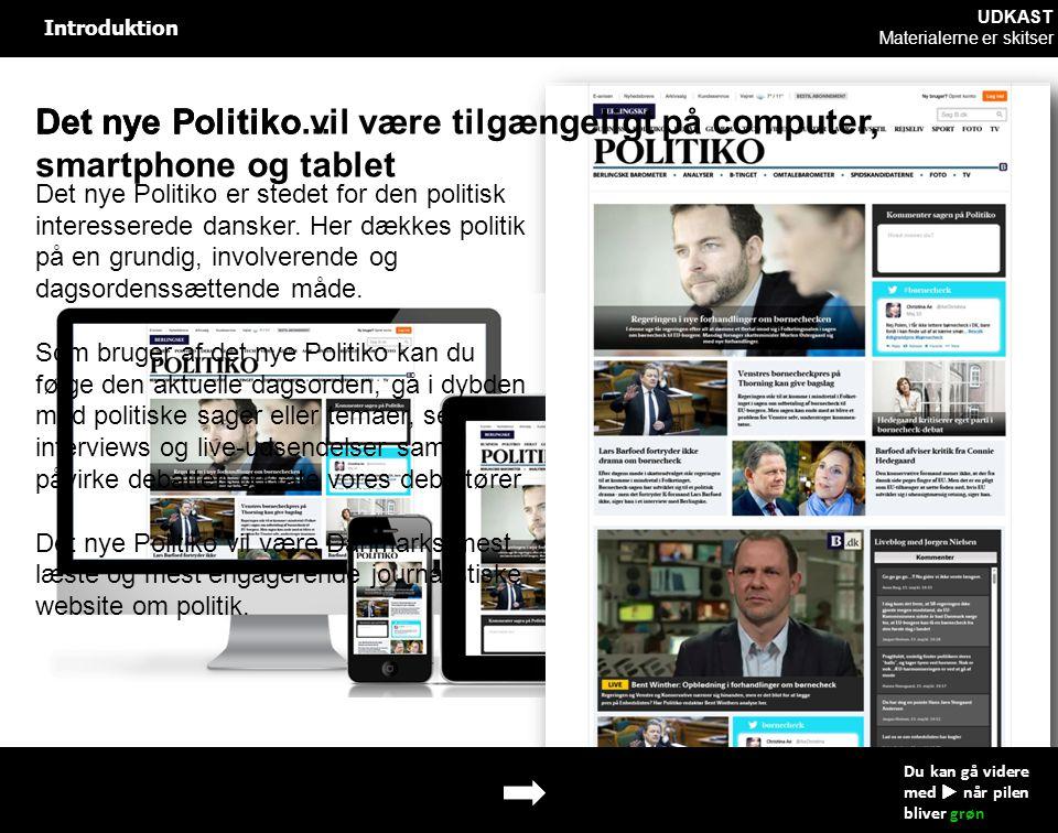 Introduktion Det nye Politiko Det nye Politiko er stedet for den politisk interesserede dansker.