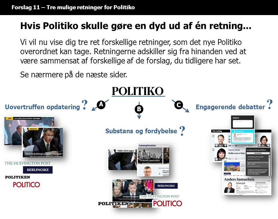 Hvis Politiko skulle gøre en dyd ud af én retning...
