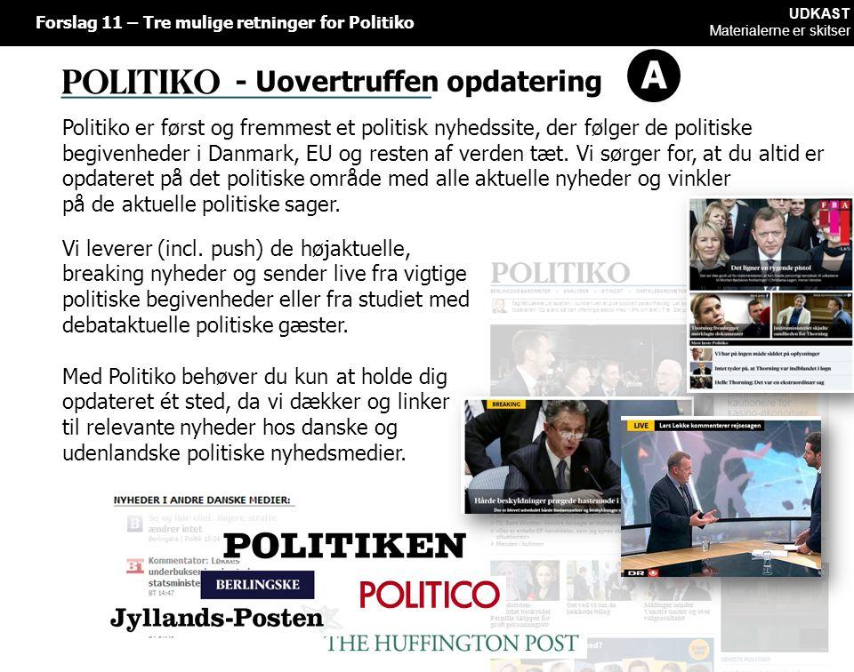 - Uovertruffen opdatering Politiko er først og fremmest et politisk nyhedssite, der følger de politiske begivenheder i Danmark, EU og resten af verden tæt.