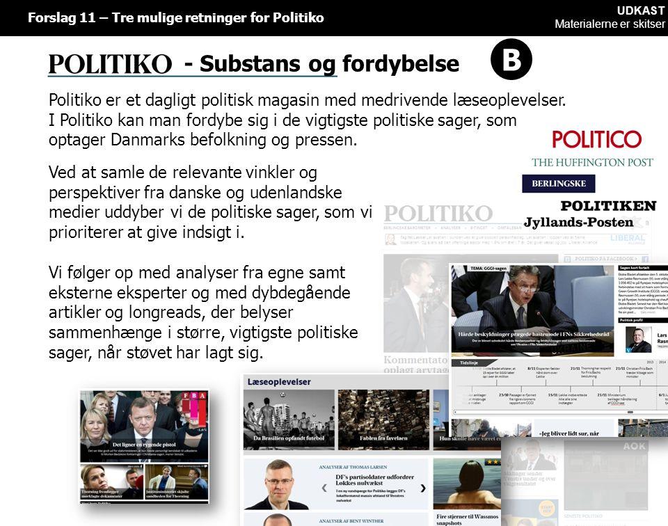 - Substans og fordybelse Ved at samle de relevante vinkler og perspektiver fra danske og udenlandske medier uddyber vi de politiske sager, som vi prioriterer at give indsigt i.