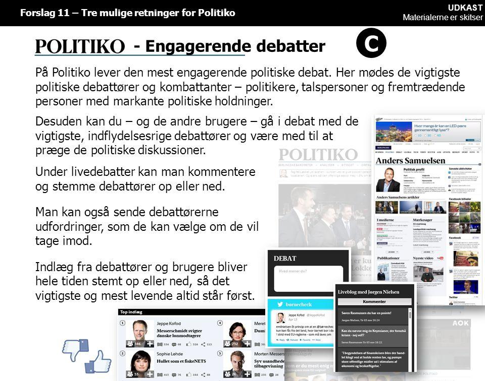 Desuden kan du – og de andre brugere – gå i debat med de vigtigste, indflydelsesrige debattører og være med til at præge de politiske diskussioner.