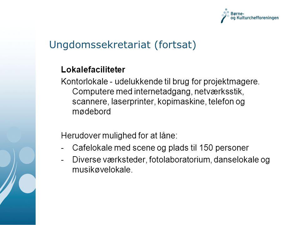 Ungdomssekretariat (fortsat) Lokalefaciliteter Kontorlokale - udelukkende til brug for projektmagere.