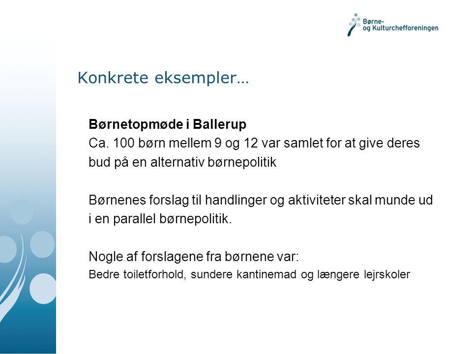 Konkrete eksempler… Børnetopmøde i Ballerup Ca.