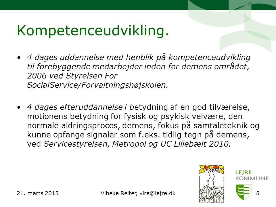 21. marts 2015Vibeke Reiter, vire@lejre.dk8 Kompetenceudvikling.