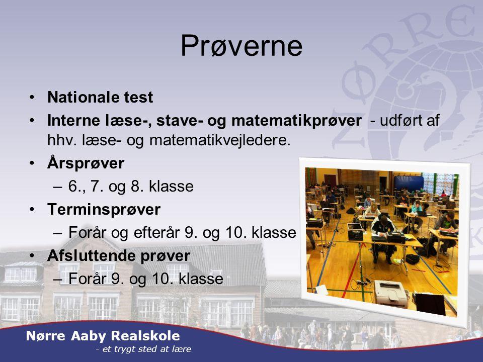 Nørre Aaby Realskole - et trygt sted at lære Prøverne Nationale test Interne læse-, stave- og matematikprøver - udført af hhv.