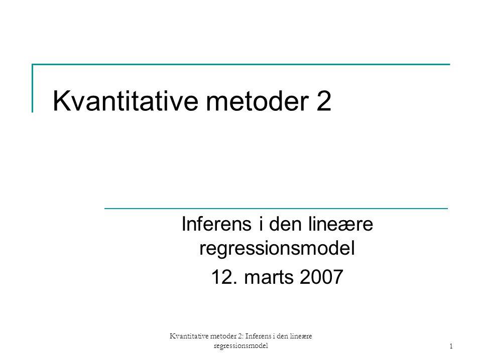 Kvantitative metoder 2: Inferens i den lineære regressionsmodel1 Kvantitative metoder 2 Inferens i den lineære regressionsmodel 12.