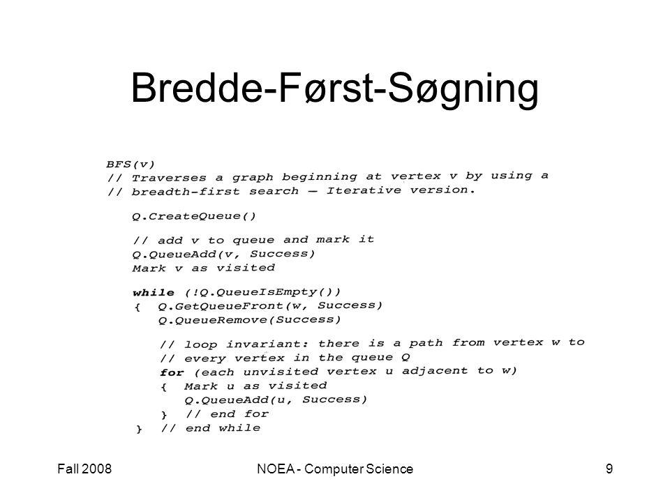 Fall 2008NOEA - Computer Science9 Bredde-Først-Søgning